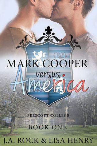 Mark Cooper versus America by Lisa Henry, J.A. Rock