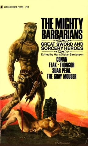 The Mighty Barbarians: Great Sword and Sorcery Heroes by Hans Stefan Santesson