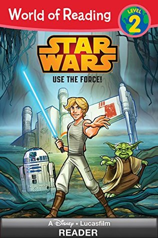 World of Reading Star Wars: Use the Force: (Level 2) (World of Reading (eBook)) by Michael Siglain, Pilot Studio
