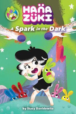 Hanazuki: A Spark in the Dark by Stacy Davidowitz