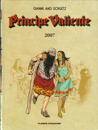 Príncipe Valiente 2007 by Mark Schultz, José Miguel Pallarés, Gary Gianni
