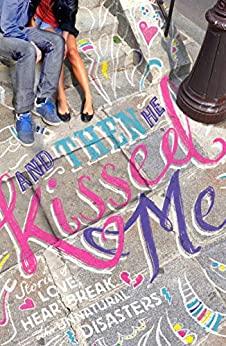 And Then He Kissed Me by Sinéad Moriarty, Madhvi Ramani, Joanna Nadin, Adele Parks, Monica McInerney, Katie Dale, Sarah Webb, Dyan Sheldon, Abby McDonald, Cathy Kelly