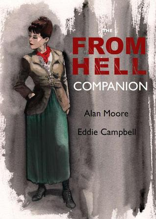 From Hell Companion by Eddie Campbell, Alan Moore