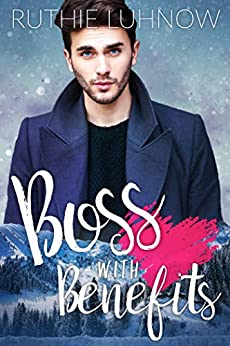 Boss with Benefits by Ruthie Luhnow