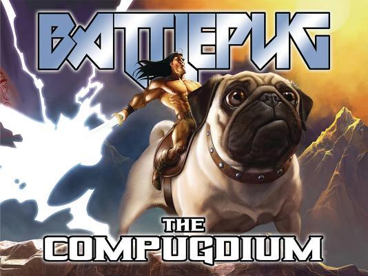 Battlepug: The Compugdium by Mike Norton