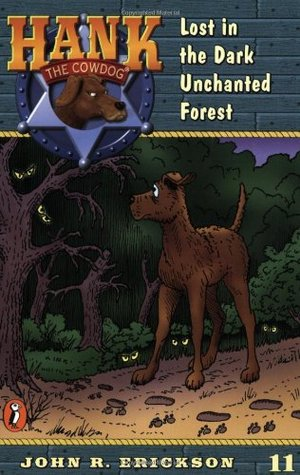 Lost in the Dark Unchanted Forest by Gerald L. Holmes, John R. Erickson