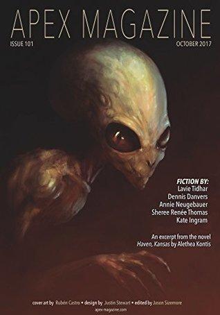 Apex Magazine Issue 101 by Lavie Tidhar, Jason Sizemore, Annie Neugebauer, Alethea Kontis, Dennis Danvers, Sheree Renée Thomas Thomas, Russell Dickerson