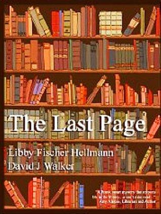 The Last Page by Libby Fischer Hellmann, David J. Walker