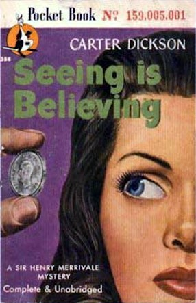 Seeing Is Believing by Carter Dickson