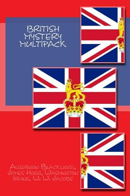 British Mystery Multipack by W. W. Jacobs, James Hogg, Washington Irving