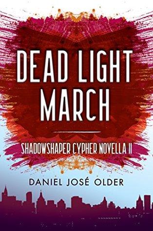 Dead Light March by Daniel José Older