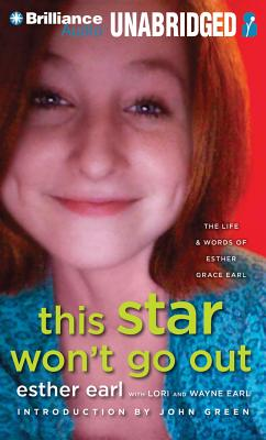 This Star Won't Go Out by Lori Earl, Wayne Earl, Esther Earl