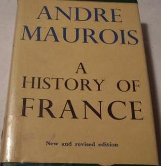 A History of France by André Maurois