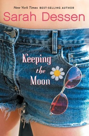 Keeping the Moon by Sarah Dessen