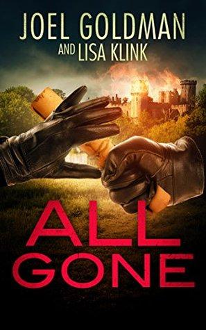 All Gone by Joel Goldman, Lisa Klink