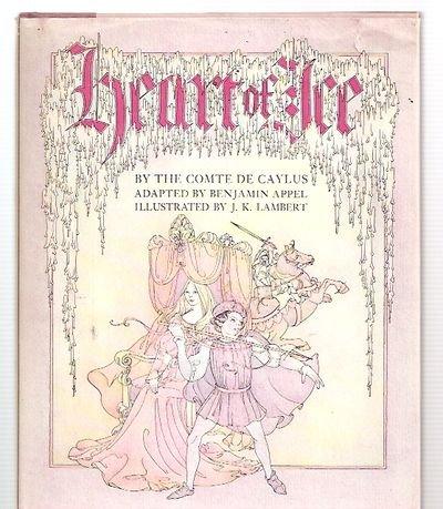 Heart of Ice by Anne Claude Philippe de Caylus, Benjamin Appel