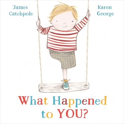 What Happened to You? by James Catchpole