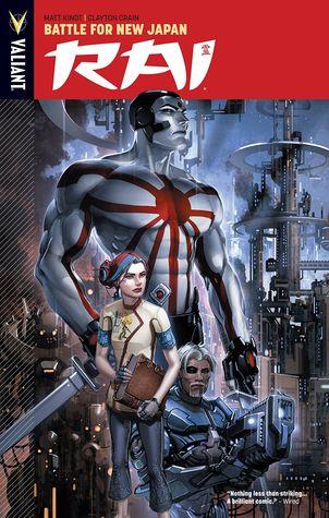 Rai, Volume 2: Battle for New Japan by Dave Lanphear, Clayton Crain, Matt Kindt