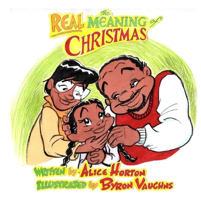 The Real Meaning of Christmas by Alice F. Horton