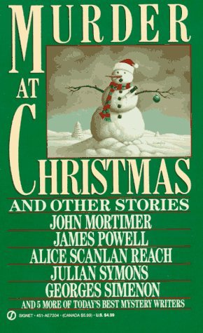 Murder at Christmas: And Other Stories by Robert Turner, Cynthia Manson, Julian Symons, C.M. Chan, Malcolm Gray, Paul Auster, Edward D. Hoch, Alice Scanlan Reach, Georges Simenon, John Mortimer