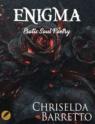 Enigma: Erotic Soul Poetry by Chriselda Barretto