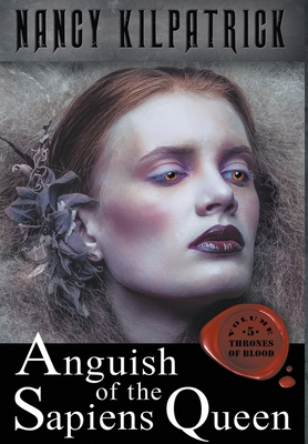 Anguish of the Sapiens Queen by Nancy Kilpatrick