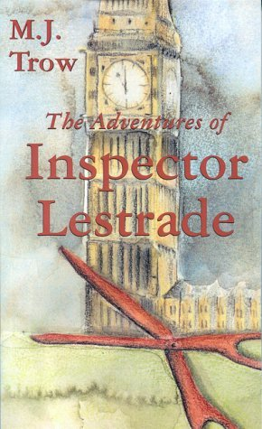 The Adventures of Inspector Lestrade by M.J. Trow