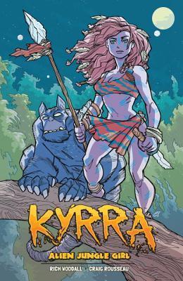 Kyrra: Alien Jungle Girl by Craig Rousseau, Rich Woodall, Lawrence Basso