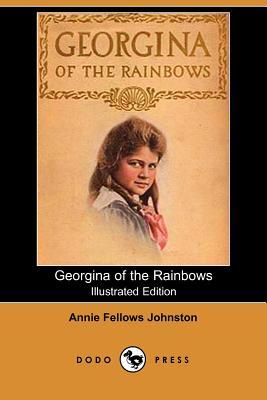 Georgina of the Rainbows (Illustrated Edition) (Dodo Press) by Annie Fellows Johnston