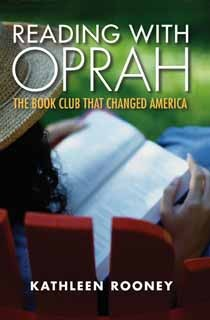 Reading with Oprah: The Book Club that Changed America by Kathleen Rooney