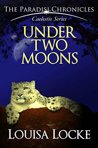 Under Two Moons: Paradisi Chronicles by Louisa Locke