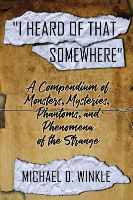 I Heard of That Somewhere by Michael D. Winkle