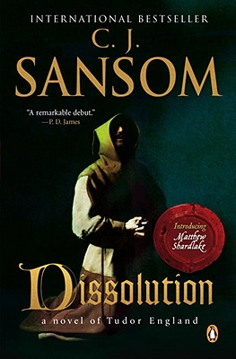 Dissolution: A Matthew Shardlake Tudor Mystery by C. J. Sansom
