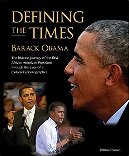 Defining the Times: Barack Obama by Patricia Duncan