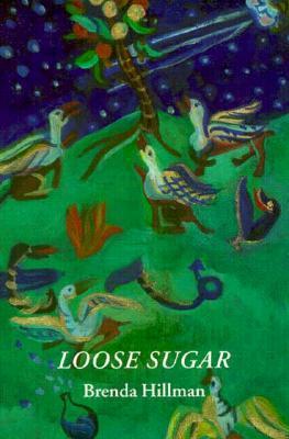 Loose Sugar by Brenda Hillman