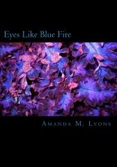 Eyes Like Blue Fire by Amanda M. Lyons