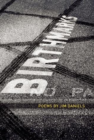 Birth Marks by Jim Daniels