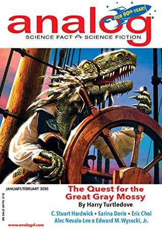 Analog Science Fiction and Fact January/February 2020 (Vol 140, No 1 & 2) by Robert Frazier, Eric Choi, C. Stuart Hardwick, Ian Randall Stock, Wendy Nikel, Rebecca Siegel, Gregor Hartmann, Jerry Oltion, Harry Turtledove, jr, Izzy Wasserstein, Sarina Dorie, Joel Richards, Sean McMullen, Matthew Claxton, Richard A. Lovett, Don Sakers, Alec Nevala-Lee, Adam-Troy Castro, John G. Cramer, Jay Werkheiser, Trevor Quachri, Edward M. Wysocki, Douglas F. Dluzen, Stanely Schmidt, A.J. Ward