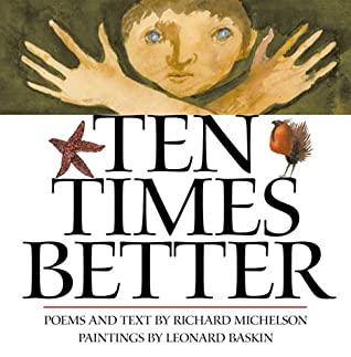 Ten Times Better by Leonard Baskin, Richard Michelson
