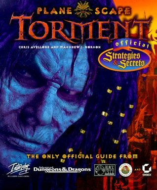 Planescape: Torment; Official Strategies & Secrets by Chris Avellone, Colin McComb