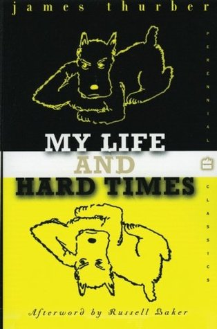 My Life and Hard Times by John K. Hutchens, Russell Baker, James Thurber