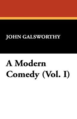 A Modern Comedy (Vol. I) by John Galsworthy