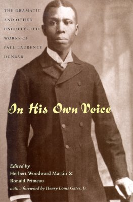 In His Own Voice: The Dramatic and Other Uncollected Works of Paul Laurence Dunbar by Paul Laurence Dunbar