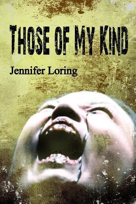 Those of My Kind by Jennifer Loring