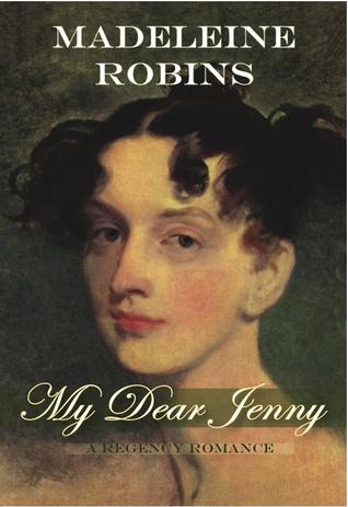 My Dear Jenny by Madeleine E. Robins