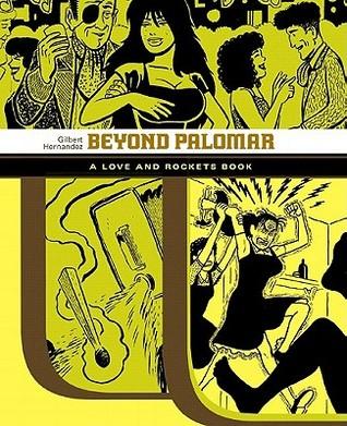 Beyond Palomar by Gilbert Hernández