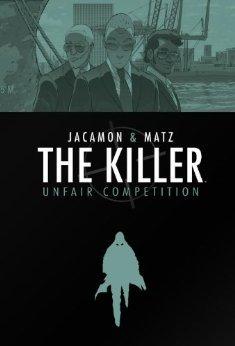The Killer Volume 4 Unfair Competition by Matz, Luc Jacamon