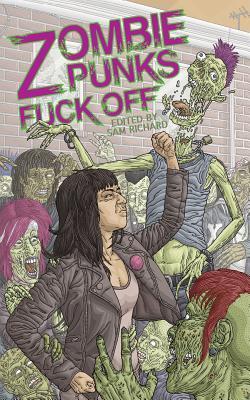Zombie Punks Fuck Off by Asher Ellis, Brendan Vidito, Jo Quenell, Sam Richard, Danger Slater