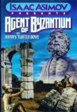 Agent of Byzantium by Harry Turtledove, Isaac Asimov
