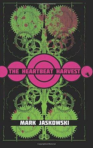 The Heartbeat Harvest by Mark Jaskowski